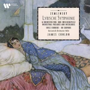 Zemlinsky: Lyrische Symphonie, Op. 18 & Orchestral Preludes and Interludes