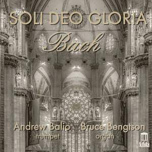 Soli deo Gloria: Bach transcriptions for Trumpet and Organ Product Image