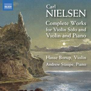 Nielsen: Complete Works for Violin Solo and Violin and Piano