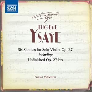 Ysaye: Six Sonatas for Violin Solo, Op. 27