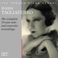 Magda Tagliaferro: The Complete 78-rpm solo and concerto recordings