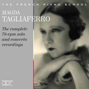 Magda Tagliaferro: The Complete 78-rpm solo and concerto recordings
