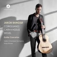 Corigliano, Caravassilis and Siegel: Guitar Concertos