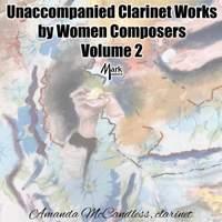 Unaccompanied Clarinet Works by Women Composers, Vol. 2