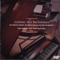 Beethoven: The Complete Sonatas for Piano & Violin on Historic Instruments