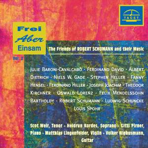 Frei aber einsam, Vol. 2: The Friends of Robert Schumann and Their Music
