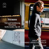 Strauss: Tod und Verklärung, Don Juan, Sechs Lieder Op. 68