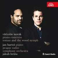 Novák: Piano Concerto & Toman and the Wood Nymph