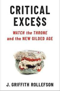 Critical Excess: Watch the Throne and the New Gilded Age
