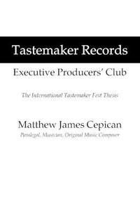Tastemaker Records Executive Producers' Club: The International Tastemaker Fest Thesis