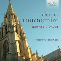 Tournemire: Complete Organ Music- Oeuvres d'Orgue