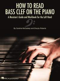 How to Read Bass Clef on the Piano - A Musician's Guide and Workbook for the Left Hand