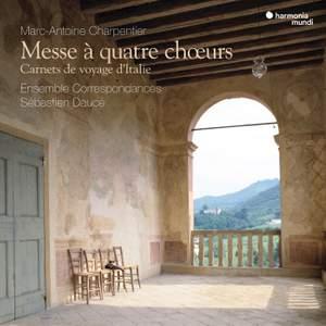 Charpentier: Messe à quatre choeurs & Carnets de voyage d'Italie