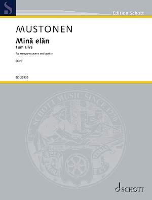 Mustonen, O: Minä elän (I am alive)