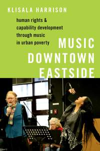 Music Downtown Eastside: Human Rights and Capability Development through Music in Urban Poverty