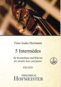 Timo Jouko Herrmann: 5 Intermédes