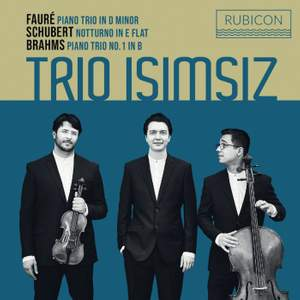 Trio Isimsiz: Brahms, Fauré and Schubert Product Image