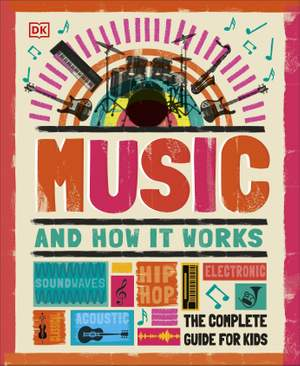 Music and How it Works: The Complete Guide for Kids Product Image