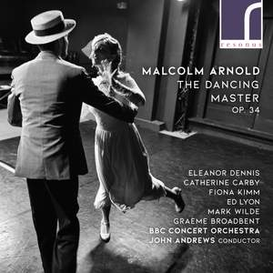 Malcolm Arnold: The Dancing Master