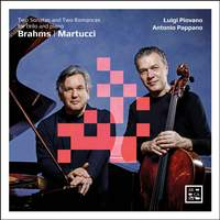 Brahms & Martucci: Two Sonatas and Two Romances for Cello and Piano