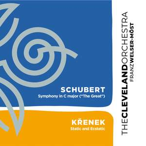 Schubert: Symphony No. 9 & Křenek: Static and Ecstatic