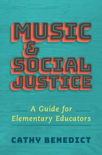 Music and Social Justice: A Guide for Elementary Educators