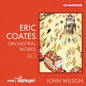Coates: Orchestral Works Vol. 2