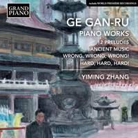 Ge Gan-Ru: Piano Works