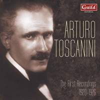 Arturo Toscanini: The First Recordings 1920 - 1926