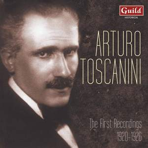 Arturo Toscanini: The First Recordings 1920 - 1926