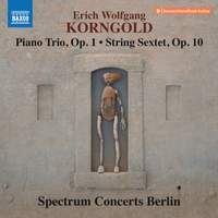 Korngold: Piano Trio and Sextet