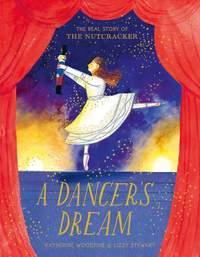 A Dancer's Dream: The Real Story of The Nutcracker