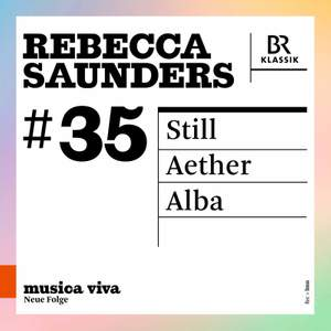 Rebecca Saunders: Still - Aether - Alba Product Image