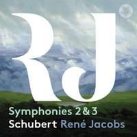 Schubert: Symphonies Nos. 2 & 3