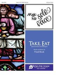 Fred Bock: Take, Eat