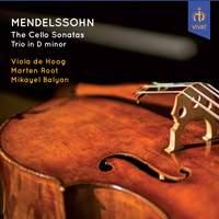 Mendelssohn: The Two Cello Sonatas & Trio in D minor
