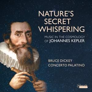 Nature's Secret Whispering: Music in the Cosmology of Johannes Kepler Product Image