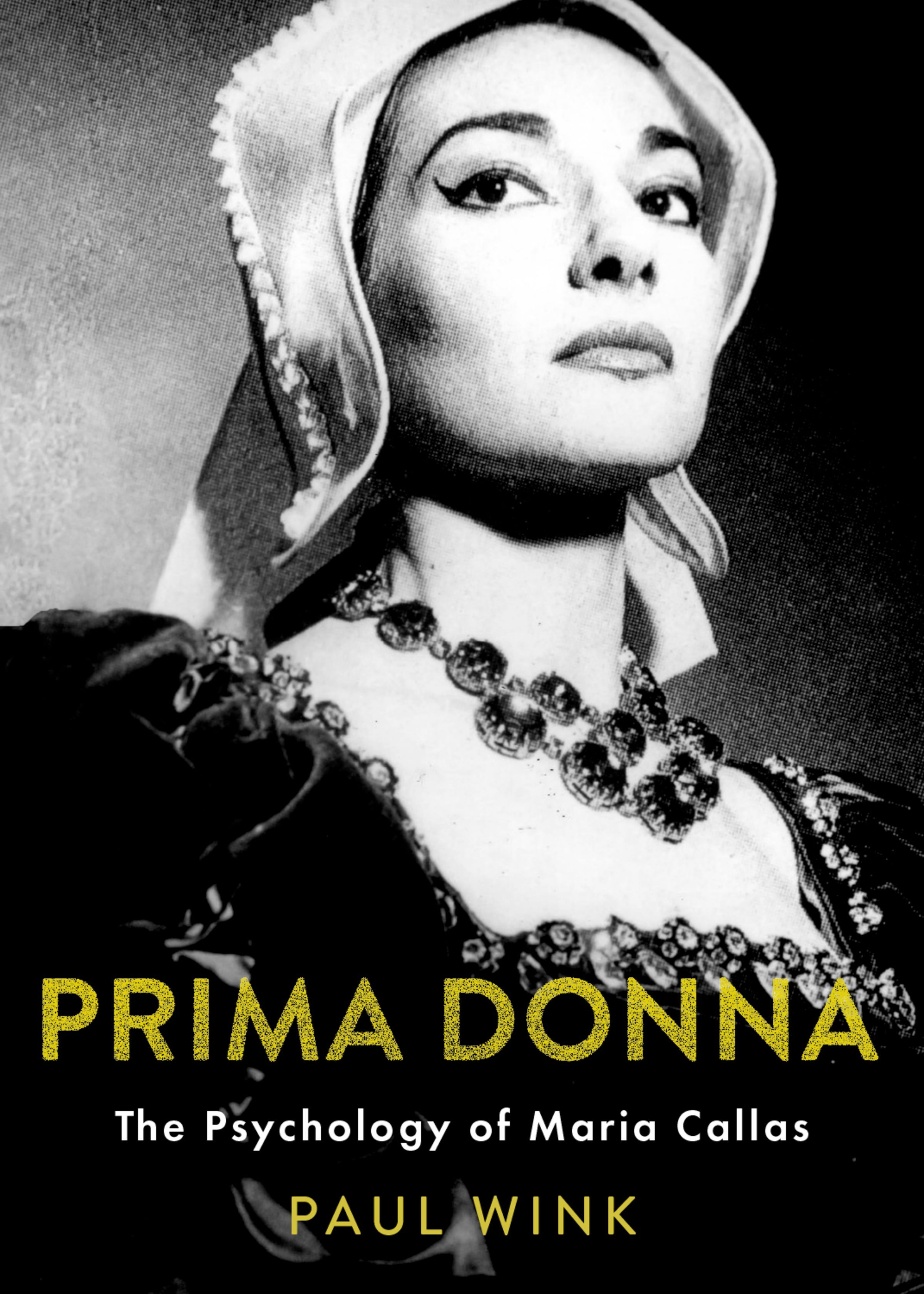 Prima Donna: The Psychology of Maria Callas