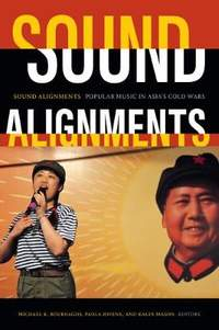Sound Alignments: Popular Music in Asia's Cold Wars