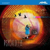 Ed Bennett: Psychedelia