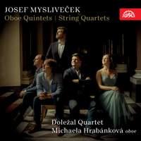 Josef Mysliveček: Oboe Quintets & String Quartets