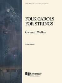 Gwyneth Walker: Folk Carols For Strings