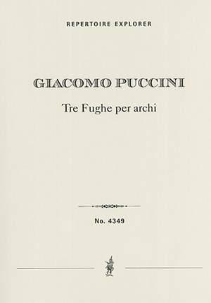 Puccini, Giacomo: Tre Fughe per archi