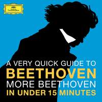 More Beethoven you need to know - in under 15 minutes