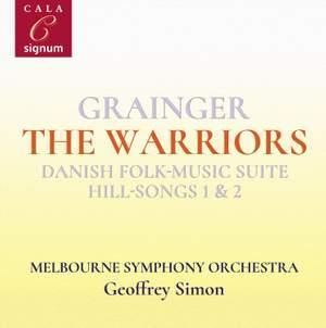 Grainger: The Warriors, Danish Folk-Music Suite