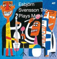 Esbjorn Svensson Trio...Plays Monk