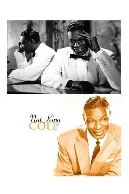 Nat King Cole: The Shocking Truth!