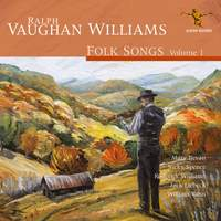 Vaughan Williams: Folk Songs Volume 1