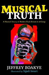 Musical Truth: A Musical History of Modern Black Britain in 28 Songs