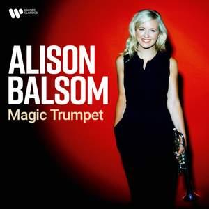 Magic Trumpet - Alison Balsom